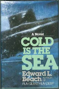 ColdIsTheSeaHB 200x300 - Cold Is The Sea - By Captain Edward L. Beach, USN (Ret.)