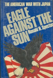 EagleAgainstTheSunHB 202x300 - Eagle Against The Sun - By Ronald H. Spector