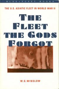 FleetGodsForgot 200x300 - The Fleet The Gods Forgot - By Captain W.G. Winslow, USN (Ret.)