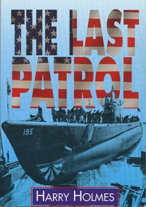 LastPatrolSB 211x300 - The Last Patrol - softbound - By Harry Holmes
