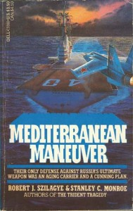 MediterraneanManeuverPB 189x300 - Mediterranean Maneuver - By Robert J. Szilagye and Stanley C. Monroe