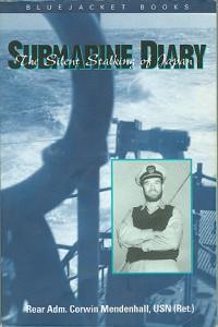 SubmarineDiarySB 200x300 - Submarine Diary - By Rear Admiral Corwin Mendenhall, USN (Ret.)