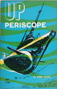 UpPeriscopePB2 2 194x300 - Up Periscope - paperback - By Robb White