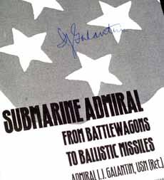 GalantinAuto 5938 11 - Submarine Admiral - autographed, hardback - By Admiral I. J. Galantin, USN (Ret.)