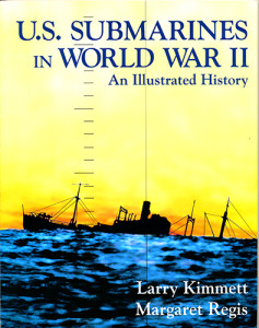 U.S.SubmarinesWorldWarII 1 237x300 - U.S. Submarines In World War II, An Illustrated History - By Larry Kimmett and Margaret Regis