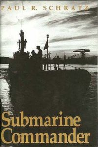 SubmarineCommander HB1 200x300 - Submarine Commander - Autographed - By Paul R. Schratz