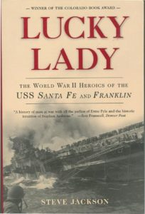 LuckyLady 22 204x300 - Lucky Lady - The World War II Heroics of the USS Santa Fe and Franklin - By Steve Jackson