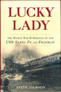 LuckyLady HB 1 200x300 - Lucky Lady - The World War II Heroics of the USS Santa Fe and Franklin - By Steve Jackson
