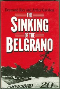 SinkingOfTheBelgrano 203x300 - The Sinking Of The Belgrano - By Desmond Rice and Arthur Gavshon
