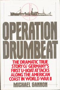 OperationDrumbeat HB 201x300 - Operation Drumbeat - By Michael Gannon