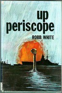 UpPeriscope HB 201x300 - Up Periscope - hardback - By Robb White